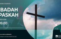 Ibadah Paskah – Kuasa Kebangkitan (Ps. Yoanes Kristianus)