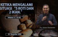 """Ketika Mengalami Situasi """"5 Roti Dan 2 Ikan."""" (Ps. Isaac Gunawan)"""