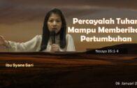 Percayalah Tuhan Mampu Memberikan Pertumbuhan (Ibu Syane Sari)