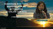 KOBARKAN ROH YANG MEMBANGKITKAN KETERTIBAN DI DALAM HIDUP KITA (Ibu . Angelique Handoko)