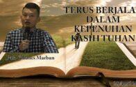Terus Berjalan Dalam Kepenuhan Kasih Tuhan (Pak. Yohanes Marbun)