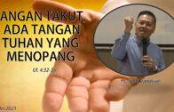 JANGAN TAKUT, ADA TANGAN TUHAN YANG MENOPANG (Ps. Isaac Gunawan)