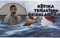 """Ketika Terjatuh Ke Dalam """"Air"""" (Bpk. Petrus Tedy)"""