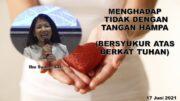 Menghadap Tidak Dengan Tangan Hampa (Ibu Syane Sari)