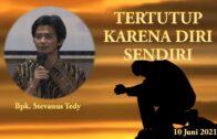 TERTUTUP KARENA DIRI SENDIRI (Bpk. Petrus Tedy)