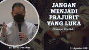 JANGAN MENJADI PRAJURIT YANG LUKA (Ps. Isaac Gunawan)