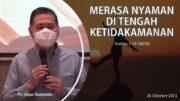MERASA NYAMAN DI TENGAH KETIDAKAMANAN (Ps. Isaac Gunawan)
